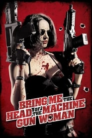 Streaming sources for Bring Me the Head of the Machine Gun Woman