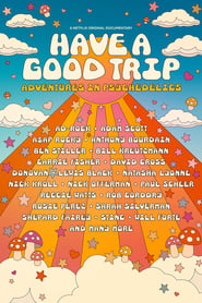 Streaming sources for Have a Good Trip Adventures in Psychedelics