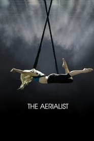 Streaming sources for The Aerialist