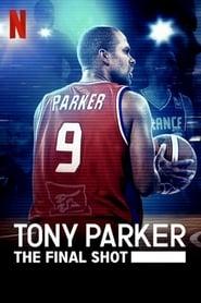 Tony Parker The Final Shot Poster