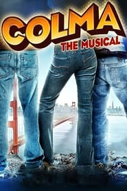 Streaming sources for Colma The Musical