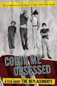 Streaming sources for Color Me Obsessed A Film About The Replacements