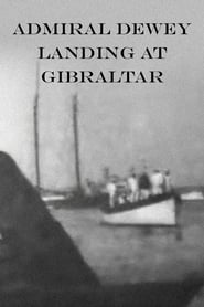 Streaming sources for Admiral Dewey Landing at Gibraltar