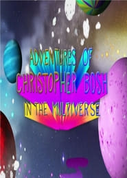 Streaming sources for Adventures of Christopher Bosh in the Multiverse