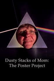Streaming sources for Dusty Stacks of Mom The Poster Project