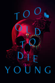 Streaming sources for Too Old to Die Young