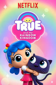 Streaming sources for True and the Rainbow Kingdom