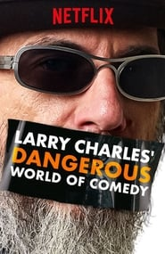 Streaming sources for Larry Charles Dangerous World of Comedy