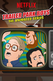 Streaming sources for Trailer Park Boys The Animated Series