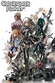 Streaming sources for Clockwork Planet