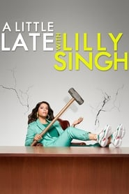 Streaming sources for A Little Late with Lilly Singh