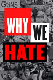 Streaming sources for Why We Hate