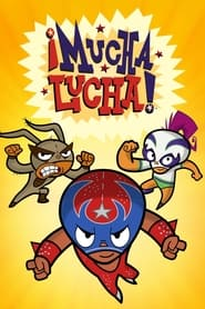 Streaming sources for Mucha Lucha