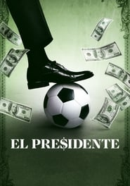 Streaming sources for El Presidente