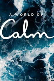 Streaming sources for A World of Calm