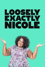 Loosely Exactly Nicole Poster