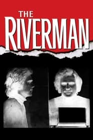 Streaming sources for The Riverman