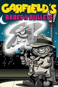 Streaming sources for Garfields Babes and Bullets