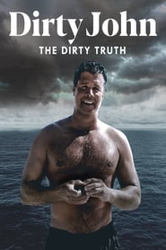 Streaming sources for Dirty John The Dirty Truth