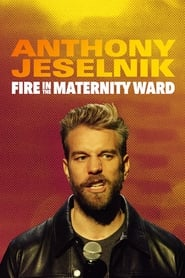 Streaming sources for Anthony Jeselnik Fire in the Maternity Ward