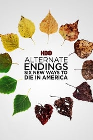 Streaming sources for Alternate Endings Six New Ways to Die in America