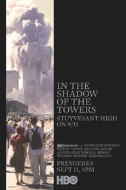 Streaming sources for In the Shadow of the Towers Stuyvesant High on 911