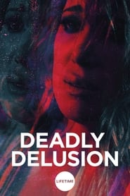 Streaming sources for Deadly Delusion