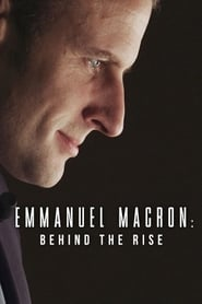 Streaming sources for Emmanuel Macron Behind the Rise