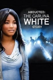 Streaming sources for Abducted The Carlina White Story