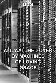 All Watched Over by Machines of Loving Grace Poster