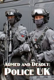 Armed and Deadly Police UK Poster