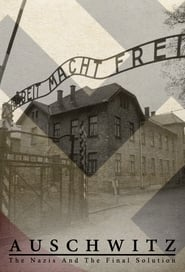 Streaming sources for Auschwitz The Nazis and the Final Solution