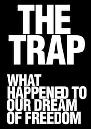 Streaming sources for The Trap What Happened to Our Dream of Freedom