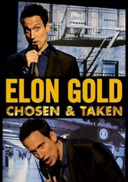 Streaming sources for Elon Gold Chosen and Taken