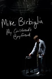 Mike Birbiglia My Girlfriends Boyfriend Poster