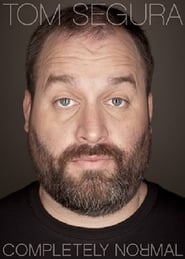 Streaming sources for Tom Segura Completely Normal