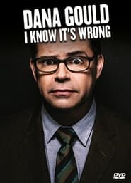 Dana Gould I Know Its Wrong Poster