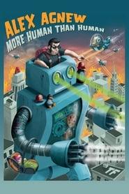 Alex Agnew More Human Than Human Poster