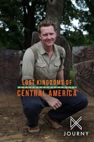 Lost Kingdoms of Central America Poster