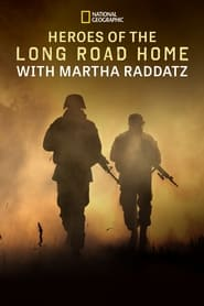 Heroes of the Long Road Home with Martha Raddatz Poster