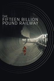 The Fifteen Billion Pound Railway Poster