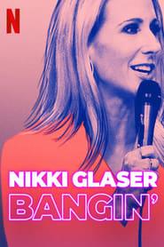 Streaming sources for Nikki Glaser Bangin