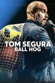 Streaming sources for Tom Segura Ball Hog