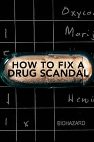 Streaming sources for How to Fix a Drug Scandal
