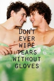 Streaming sources for Dont Ever Wipe Tears Without Gloves