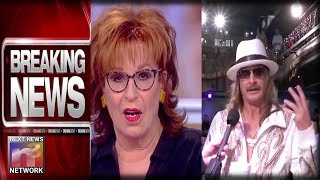 BREAKING After Kid Rock Stomps On Joy Behar  View Comes At Him With Offer Theyll Really Regret