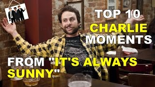 Top 10 Charlie Kelly Moments from Its Always Sunny In Philadelphia