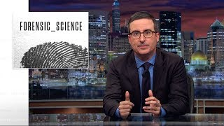 Forensic Science Last Week Tonight with John Oliver HBO