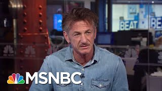Actor Sean Penn Reflects On Donald Trumps Election Full  The Beat With Ari Melber  MSNBC