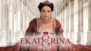 Ekaterina The Rise of Catherine the Great S2  Official TV Show Trailers  Greatest Love Story